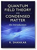Quantum Field Theory And Condensed Matter: An Introduction [Paperback] [Jan 01, 2017] Ramamurti Shankar