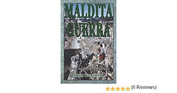 MALDITA GUERRA: Amor y batallas a ritmo de jazz: Amazon.es: Graziano, Rolo: Libros