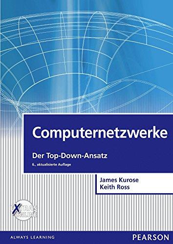 Download Computernetzwerke: Der Top-Down-Ansatz (Pearson Studium – IT) (German Edition) Pdf