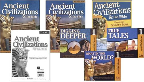 Ancient Civilizations and the Bible SET: A Biblical World History Curriculum from Creation to Jesus Christ (History Revealed, Volume 1)