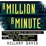 A Million a Minute: Inside the Mega-Money, High-Tech World of Traders | Hillary Davis