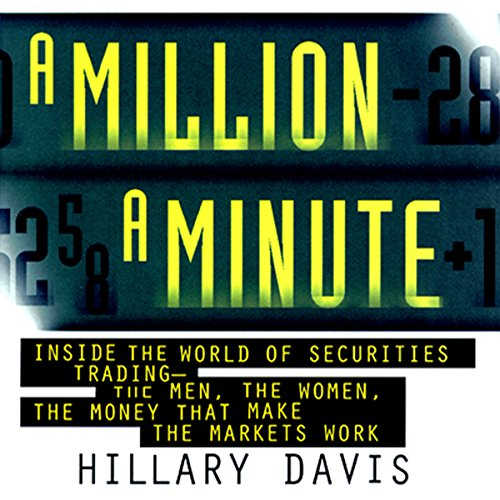 A Million a Minute: Inside the Mega-Money, High-Tech World of Traders