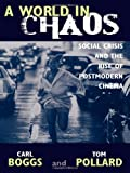 A World in Chaos, Carl Boggs and Thomas Pollard, 0742532895