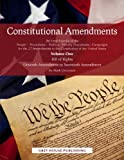 Constitutional Amendments: An Encyclopedia of the People, Procedures, Politics, Primary Documents, Campaigns for the 27 Amendments to the Constitution of the United States (2 Volumes)