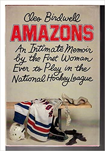 Amazons An Intimate Memoir By The First Woman Ever To Play In The