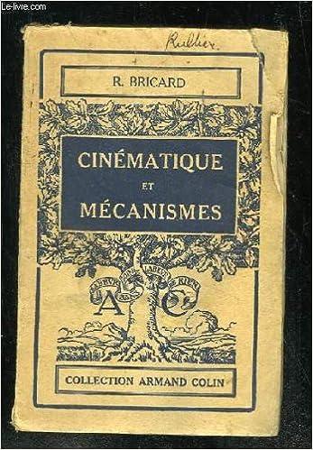 Cinematique Et Mecanismes Raoul Bricard Armand Colin