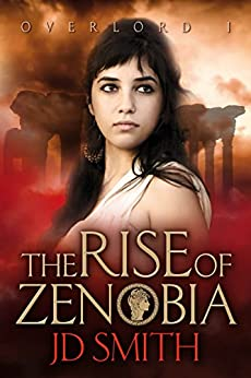 The Rise of Zenobia (Overlord Book 1) by [Smith, JD]