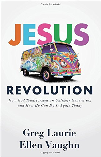 Jesus Revolution: How God Transformed an Unlikely Generation and How He Can Do It Again Today (Good Old Days It Again Live)
