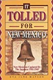 It Tolled for New Mexico, Eva J. Matson, 096229408X