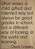"""""""What makes a child gifted and talented may not always be good grades in school, but a different way of looking at the world and learning."""" quote by Chuck Grassley Motivation and inspiration are what gets us out of bed every morning. To give you that..."""