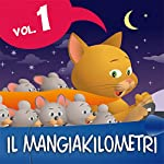 Le fiabe del Mangiakilometri Vol.1 | Fratelli Grimm,Paola Ergi,Giacomo Brunoro