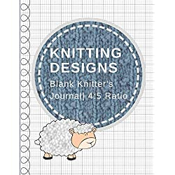 Knitting Designs: Blank Knitter's Journal, Graph Paper Notebook, 4:5 Ratio