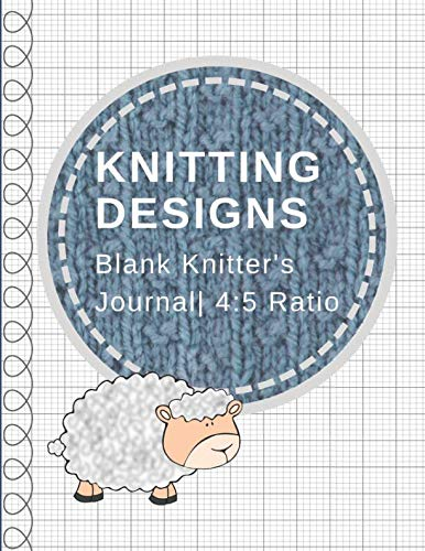 Knitting Designs: Blank Knitter's Journal, Graph Paper Notebook, 4:5 Ratio ()