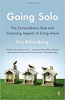 Image result for Going Solo: The Extraordinary Rise and Surprising Appeal of Living Alone