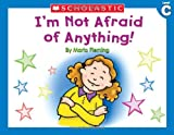 I'm Not Afraid of Anything, Maria Fleming, 0439586828
