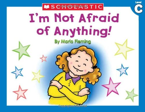 Amazon.com: Little Leveled Readers: I'm Not Afraid Of Anything (Level C):  Just the Right Level to Help Young Readers Soar! (Little Leveled Readers:  Level C) (9780439586825): Fleming, Maria: Books