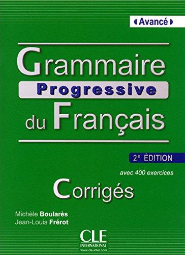 Grammaire Progressive Du Francais - Nouvelle Edition: Corriges Avance (French Edition)