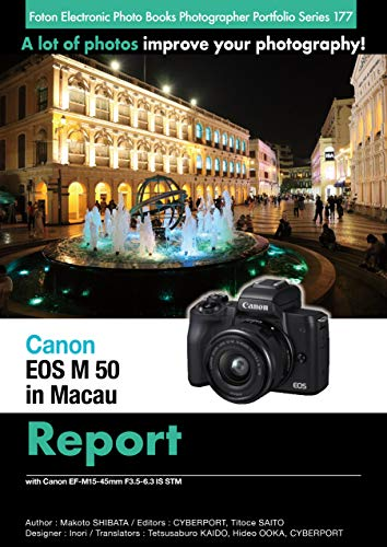 Foton Electric Photo Books Photographer Portfolio Series 177 Canon EOS M50 in Macau Report: with Canon EF-M15-45mm F3.5-6.3 IS STM