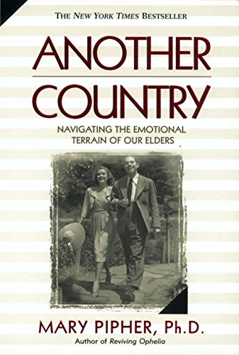 Another Country: Navigating the Emotional Terrain of Our Elders