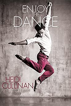 Enjoy the Dance (Dancing Book 2) by [Cullinan, Heidi]
