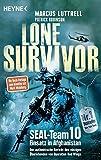 Lone Survivor: SEAL-Team 10 ‒ Einsatz in Afghanistan. Der authentische Bericht des einzigen Überlebenden von Operation Red Wings