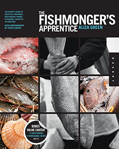 (The Fishmonger's Apprentice: The Expert's Guide to Selecting, Preparing, and Cooking a World of Seafood, Taught by the Masters)