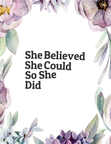 "She Believed She Could So She Did: Quote journal for girls Notebook Composition Book Inspirational Quotes Lined Notebook (8.5""x11"") Large (Mavis Notebook) (Volume 7)"