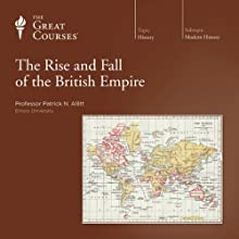 The Rise and Fall of the British Empire Lecture by  The Great Courses Narrated by Professor Patrick N. Allitt