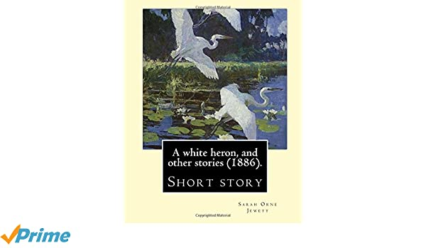 sarah jewett a white heron