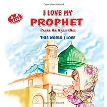 I Love My Prophet: This World I Love