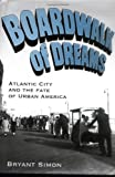 Boardwalk of Dreams, Bryant Simon, 0195167538