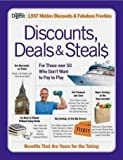 Discounts, Deals & Steals: For Those Over 50 Who Don't Want to Pay to...