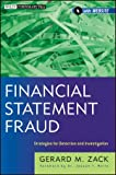 Financial Statement Fraud, Gerard M. Zack, 1118301552