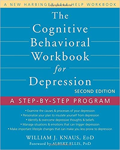 The Cognitive Behavioral Workbook for Depression: A Step-by-Step ...