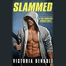 Slammed: San Francisco Thunder, Book 2 Audiobook by Victoria Denault Narrated by J. F. Harding, Holly Chandler