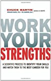 Work Your Strengths, Chuck L. Martin and Richard Guare, 0814414079