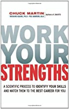 Work Your Strengths: A Scientific  Process to Identify Your Skills and Match Them to the Best Career for You