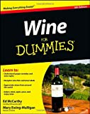 Wine for Dummies, Ed McCarthy and Mary Ewing-Mulligan, 1118288726