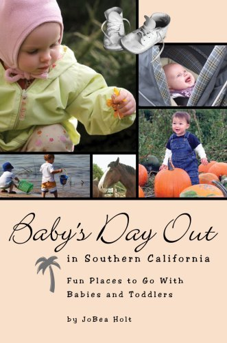By JoBea Holt - Baby's Day Out in Southern California: Fun Places to Go With Babi (2nd Edition) (2006-11-15) [Paperback]