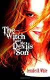 The Witch and the Devil's Son, Jennifer B. White, 0984754601