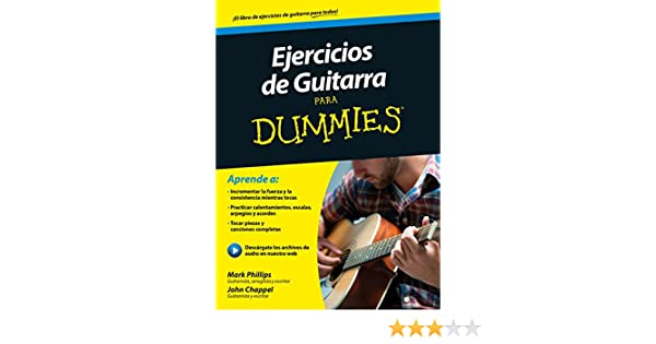 Ejercicios de guitarra para Dummies eBook: Mark Phillips, Jon Chappell, Pilar Recuero Gil: Amazon.es: Tienda Kindle