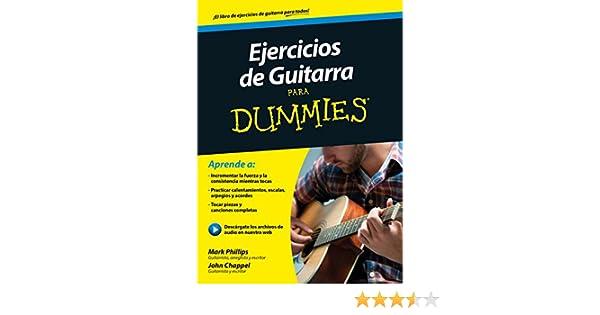 Ejercicios de guitarra para Dummies eBook: Mark Phillips, Jon Chappell, Pilar Recuero Gil: Amazon.es: Tienda Kindle
