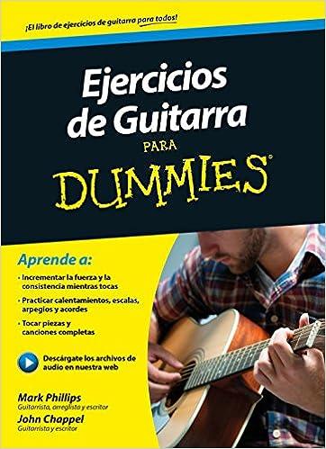 Ejercicios de guitarra para Dummies: Amazon.es: Phillips, Mark, Chappell, Jon, Recuero Gil, Pilar: Libros