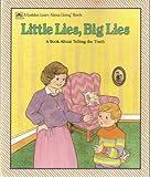 Little Lies, Big Lies, Barbara Shook Hazen, 0307632881