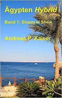 Book Sharm el Sheik: Der persönliche Reiseführer.: Volume 1 (Ägypten Hybrid)