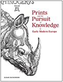 img - for Prints and the Pursuit of Knowledge in Early Modern Europe (Harvard Art Museums) book / textbook / text book