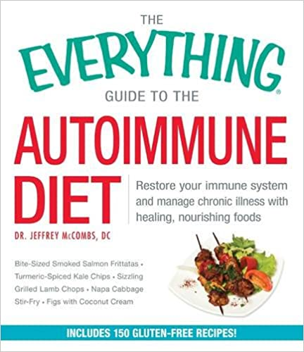 The Everything® Guide to the Autoimmune Diet: Restore your immune system and manage chronic illness with healing, nourishing foods (Everything Series)