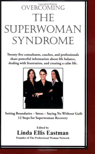 Overcoming the Super Woman Syndrome