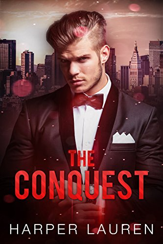 The Conquest: A billionaire romance (The Wild West Billionaire Book 1) by [Lauren, Harper]