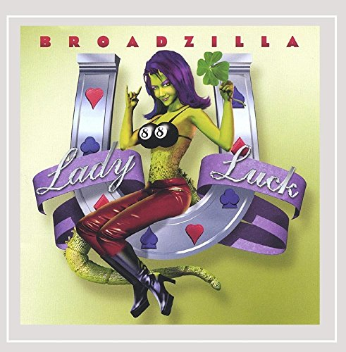 Broadzilla - Lady Luck